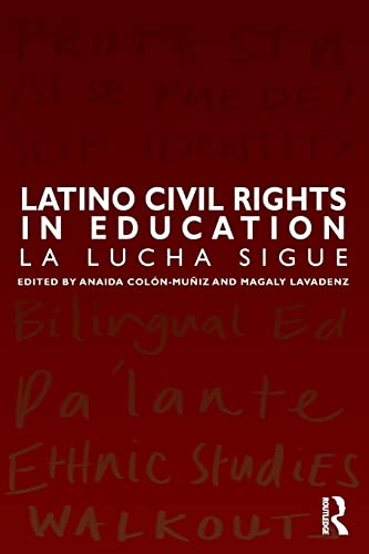 9781138943339: Latino Civil Rights in Education: La Lucha Sigue (Series in Critical Narrative)