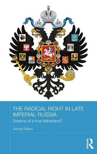 The Radical Right in Late Imperial Russia: Gilbert, George