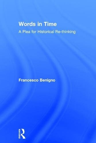 9781138943742: Words in Time: A Plea for Historical Re-thinking