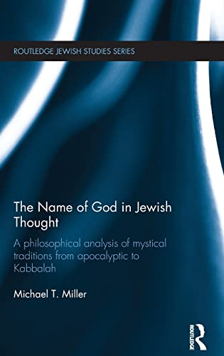 9781138944053: The Name of God in Jewish Thought: A Philosophical Analysis of Mystical Traditions from Apocalyptic to Kabbalah