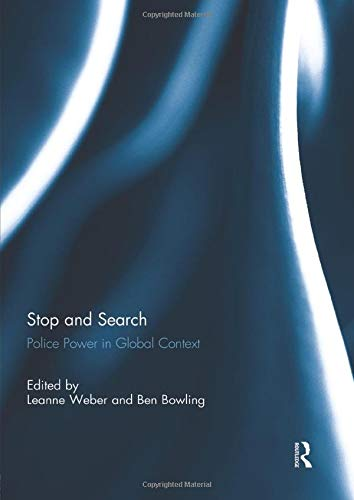 9781138944107: Stop and Search: Police Power in Global Context
