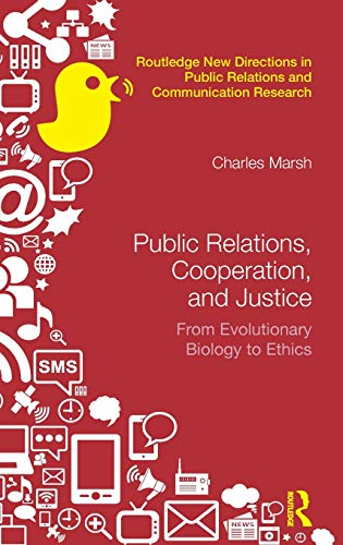 9781138944206: Public Relations, Cooperation, and Justice: From Evolutionary Biology to Ethics (Routledge New Directions in Public Relations & Communication Research)