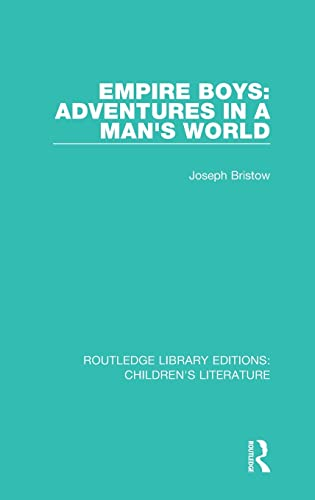 9781138944299: Routledge Library Editions: Children's Literature: Empire Boys: Adventures in a Man's World (Volume 2)