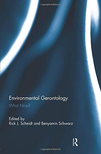 Environmental Gerontology: What Now?: Scheidt, Rick