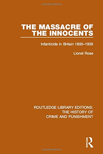 9781138945036: Massacre of the Innocents: Infanticide in Great Britain 1800-1939 (Routledge Library Editions: The History of Crime and Punishment) (Volume 7)