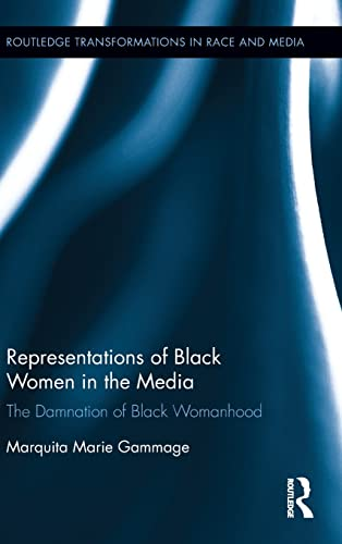 Representations of Black Women in the Media: The Damnation of Black Womanhood (Routledge ...