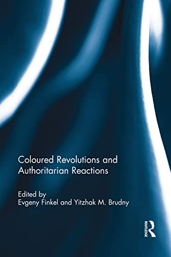 9781138945210: Coloured Revolutions and Authoritarian Reactions (Democratization Special Issues)