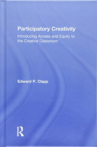 9781138945241: Participatory Creativity: Introducing Access and Equity to the Creative Classroom