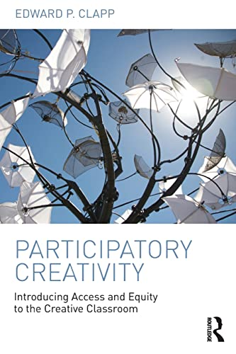 9781138945265: Participatory Creativity: Introducing Access and Equity to the Creative Classroom