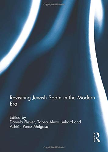 9781138945371: Revisiting Jewish Spain in the Modern Era