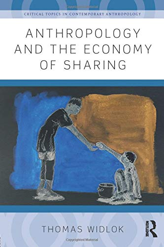 9781138945548: Anthropology and the Economy of Sharing (Critical Topics in Contemporary Anthropology)