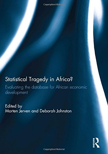 9781138945821: Statistical Tragedy in Africa?: Evaluating the Database for African Economic Development