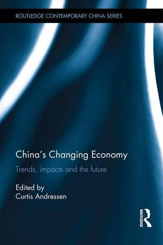 9781138945975: China's Changing Economy: Trends, Impacts and the Future (Routledge Contemporary China Series)