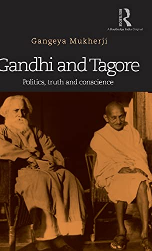 9781138946170: Gandhi and Tagore: Politics, truth and conscience
