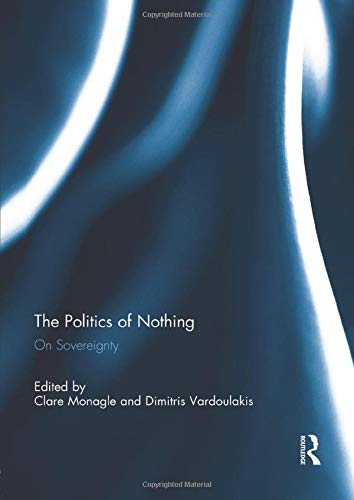 9781138946613: The Politics of Nothing: On Sovereignty