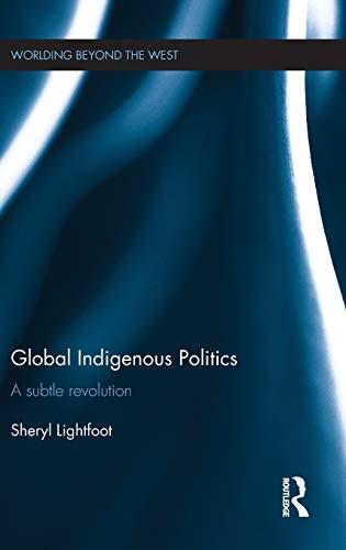 9781138946682: Global Indigenous Politics: A Subtle Revolution