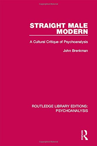 9781138946996: Straight Male Modern: A Cultural Critique of Psychoanalysis (Routledge Library Editions: Psychoanalysis) (Volume 5)
