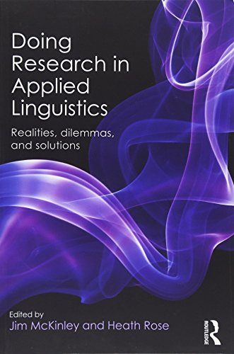 Doing Research in Applied Linguistics: Realities, dilemmas,
