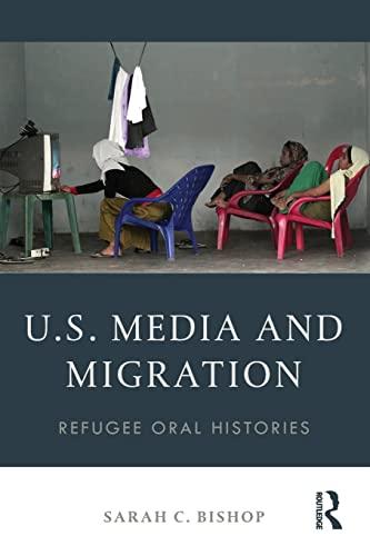 U.S. Media and Migration: Refugee Oral Histories: Bishop, Sarah C.