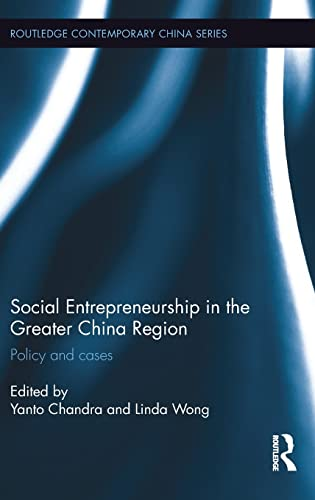 9781138947498: Social Entrepreneurship in the Greater China Region: Policy and Cases (Routledge Contemporary China Series)