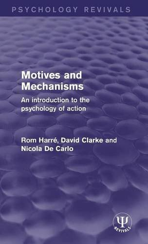 9781138947764: Motives and Mechanisms: An Introduction to the Psychology of Action (Psychology Revivals)