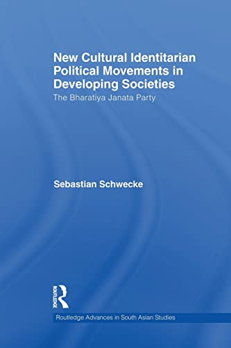 9781138948150: New Cultural Identitarian Political Movements in Developing Societies: The Bharatiya Janata Party (Routledge Advances in South Asian Studies)