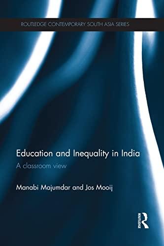 Education and Inequality in India: A Classroom: Manabi Majumdar, Jos