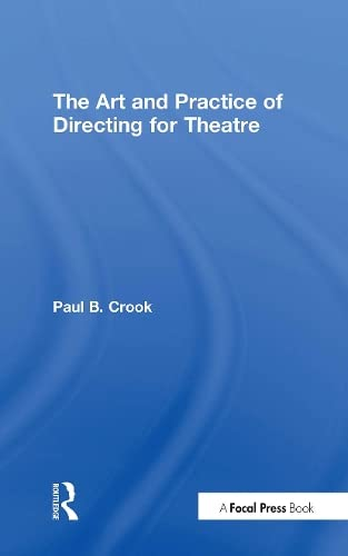 9781138948525: The Art and Practice of Directing for Theatre
