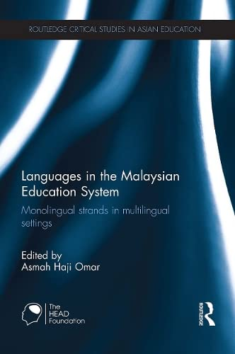 9781138948754: Languages in the Malaysian Education System: Monolingual strands in multilingual settings (Routledge Critical Studies in Asian Education)