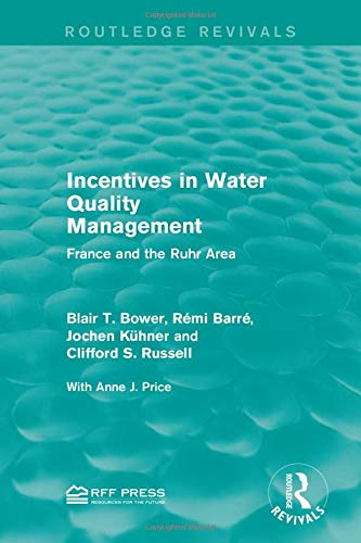 9781138948945: Incentives in Water Quality Management: France and the Ruhr Area (Routledge Revivals)