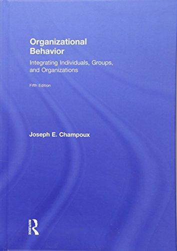 9781138949041: Organizational Behavior: Integrating Individuals, Groups, and Organizations
