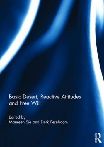 9781138949423: Basic Desert, Reactive Attitudes and Free Will