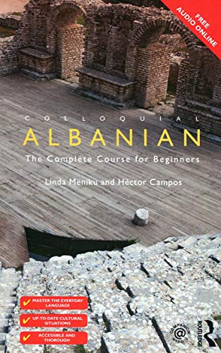 Colloquial Albanian: The Complete Course for Beginners (Colloquial Series (Book Only)): Linda MÃ«...