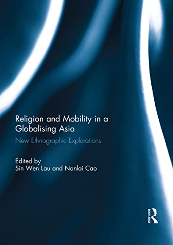 9781138949904: Religion and Mobility in a Globalising Asia: New Ethnographic Explorations