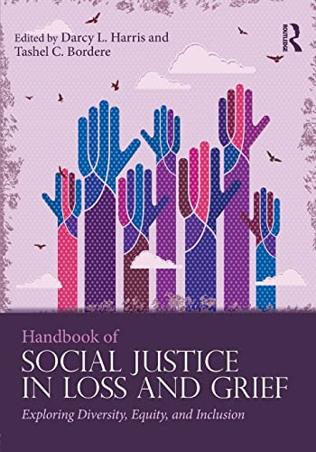 9781138949935: Handbook of Social Justice in Loss and Grief: Exploring Diversity, Equity, and Inclusion (Series in Death, Dying, and Bereavement)