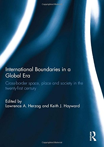 9781138950542: International Boundaries in a Global Era: Cross-border space, place and society in the twenty-first century