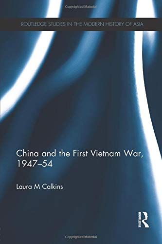 9781138950634: China and the First Vietnam War, 1947-54 (Routledge Studies in the Modern History of Asia)