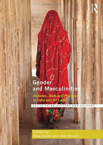 9781138950672: Gender and Masculinities: Histories, Texts and Practices in India and Sri Lanka