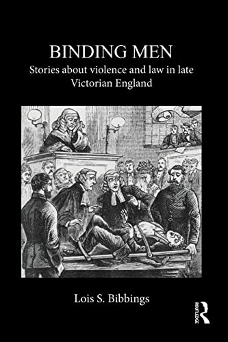9781138950795: Binding Men: Stories About Violence and Law in Late Victorian England