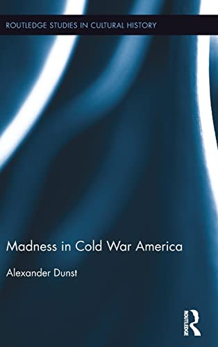 9781138951242: Madness in Cold War America (Routledge Studies in Cultural History)
