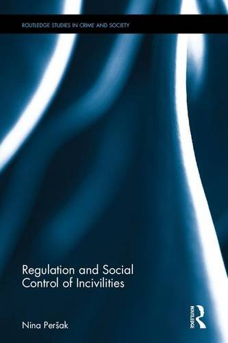 9781138951549: Regulation and Social Control of Incivilities (Routledge Studies in Crime and Society)