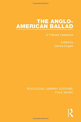 The Anglo-American Ballad: A Folklore Casebook: 1 (Routledge Library Editions: Folk Music)