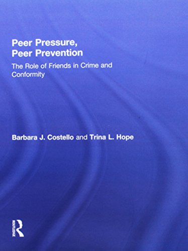 9781138951709: Peer Pressure, Peer Prevention: The Role of Friends in Crime and Conformity