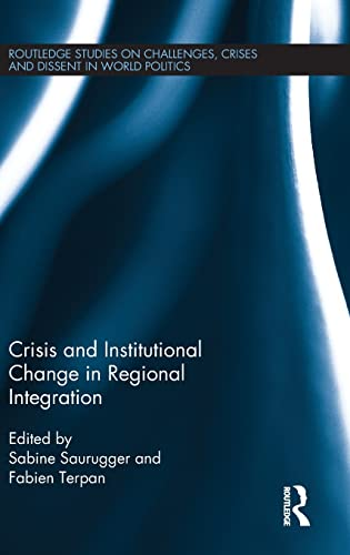 Crisis and Institutional Change in Regional Integration (Routledge Studies on Challenges, Crises ...