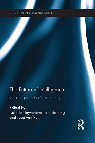 The Future of Intelligence; Challenges in the: DUYVESTEYN, ISABELLE; DE