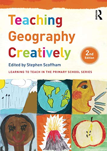 9781138952126: Teaching Geography Creatively (Learning to Teach in the Primary School Series)