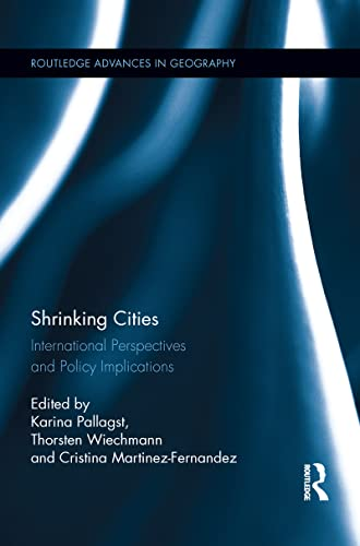 9781138952874: Shrinking Cities: International Perspectives and Policy Implications (Routledge Advances in Geography)