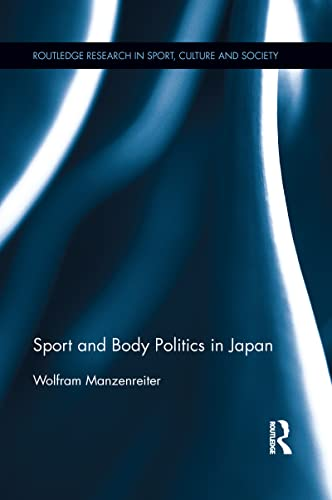 9781138952898: Sport and Body Politics in Japan
