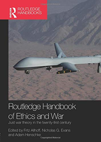 9781138953048: Routledge Handbook of Ethics and War: Just War Theory in the 21st Century (Routledge Handbooks)