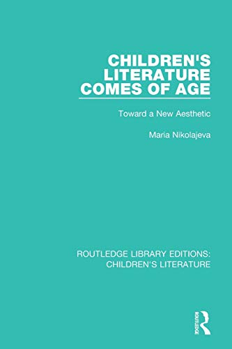 9781138953130: Children's Literature Comes of Age: Toward a New Aesthetic (Routledge Library Editions: Children's Literature)